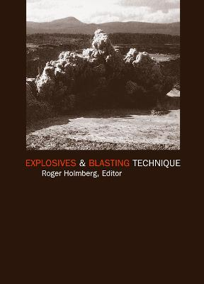 Explosives and Blasting Technique Proceedings of the First World Conference, Munich, Germany, 6-8 September 2000 by Roger Holmberg