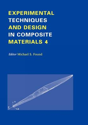 Experimental Techniques and Design in Composite Materials Proceedings of the 4h Seminar, Sheffield, 1-2 September 1998 by M. S. Found