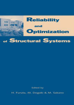 Reliability and Optimization of Structural Systems Proceedings of the 10th IFIP WG7.5 Working Conference, Osaka, Japan, 25-27 March 2002 by H. Furuta