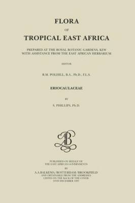 Flora of Tropical East Africa - Eriocaulaceae by S. Phillips