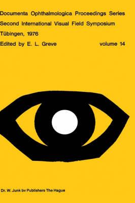 Second International Visual Field Symposium, Tubingen, 19-22 September, 1976 by E. L. Greve
