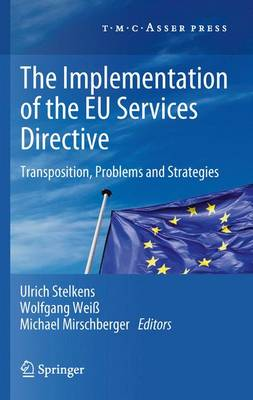 The Implementation of the EU Services Directive Transposition, Problems and Strategies by Ulrich Stelkens