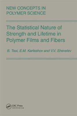 The Statistical Nature of Strength and Lifetime in Polymer Films and Fibers by Bronya Tsoi