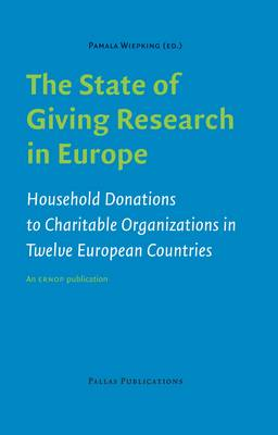 The State of Giving Research in Europe Household Donations to Charitable Organizations in Twelve European Countries by Pamala Wiepking