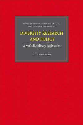 Diversity Research and Policy A Multidisciplinary Exploration by Steven Knotter, Rob De Lobel, Lena Tsipouri, Vanja Stenius