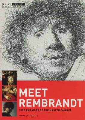 Meet Rembrandt - Life and Work of the Master Painter by Gary E., Ph.D. Schwartz