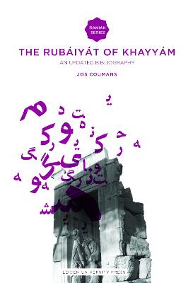 The Rub?iy?t of Omar Khayy?m An Updated Bibliography by Jos Coumans