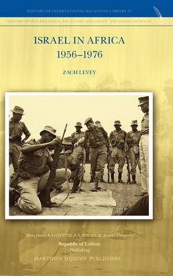 Israel in Africa 1956-1976 by Zach Levey
