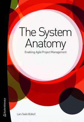 System Anatomy Enabling Agile Project Management by Lars Taxen