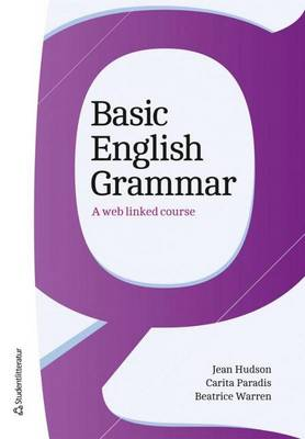Basic English Grammar A Web Linked Course by Jean Hudson, Carita Paradis, Beatrice Warren