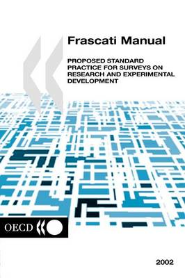Frascati Manual Proposed Standard Practice for Surveys on Research and Expirimental Development by Oecd