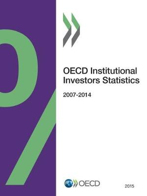 OECD institutional investors statistics 2015 by Organisation for Economic Co-Operation and Development