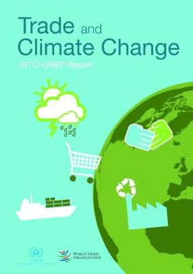 Trade and Climate Change by World Trade Organization, United Nations Environment Programme