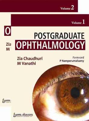 Postgraduate Ophthalmology, Two Volume Set by Zia Chaudhuri, Murugesan Vanathi