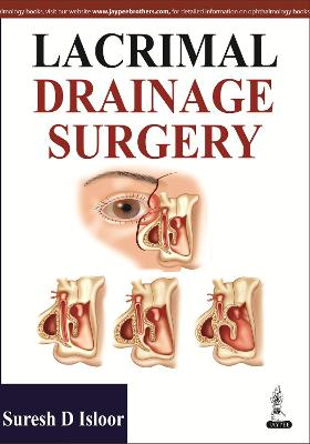 Lacrimal Drainage Surgery by Suresh D. Isloor