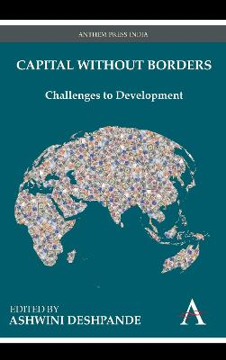 Capital Without Borders Challenges to Development by Ashwini Deshpande