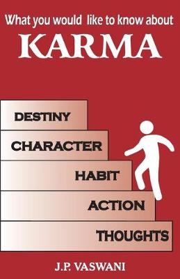 What You Would Like to Know About Karma by J. P. Vaswani