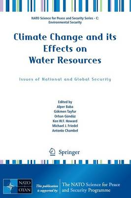 Climate Change and its Effects on Water Resources Issues of National and Global Security by Alper Baba