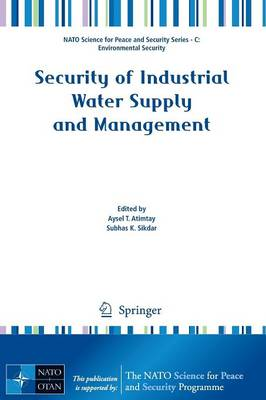Security of Industrial Water Supply and Management by Aysel T. Atimtay