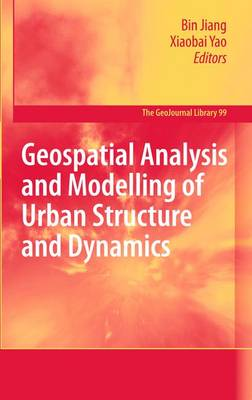 Geospatial Analysis and Modelling of Urban Structure and Dynamics by Bin Jiang