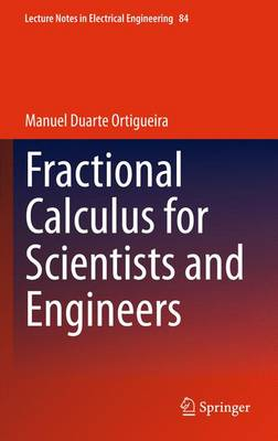 Fractional Calculus for Scientists and Engineers by Manuel Duarte Ortigueira