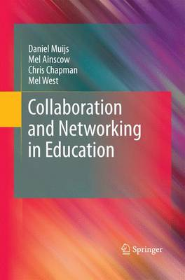 Collaboration and Networking in Education by Daniel Muijs, Mel Ainscow, Chris Chapman, Mel West