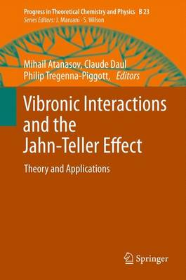 Vibronic Interactions and the Jahn-Teller Effect Theory and Applications by Mihail Atanasov
