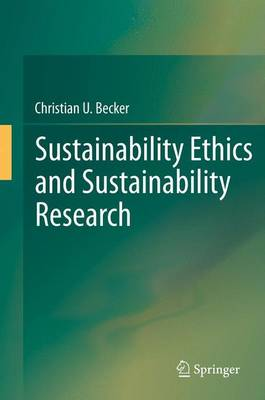 Sustainability Ethics and Sustainability Research by Christian Becker