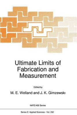 Ultimate Limits of Fabrication and Measurement by M. E. Welland