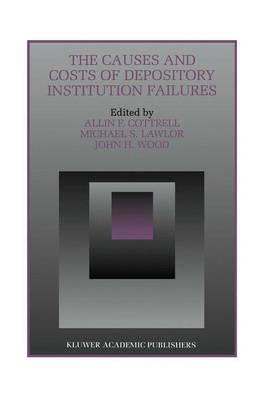 The Causes and Costs of Depository Institution Failures by Allin F. Cottrell