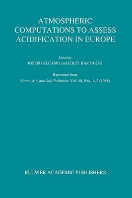 Atmospheric Computations to Assess Acidification in Europe Summary and Conclusions of the Warsaw II Meeting by Joseph Alcamo