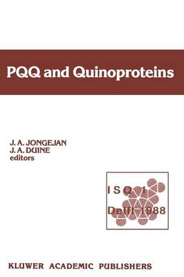 PQQ and Quinoproteins Proceedings of the First International Symposium on PQQ and Quinoproteins, Delft, The Netherlands, 1988 by J.A. Jongejan