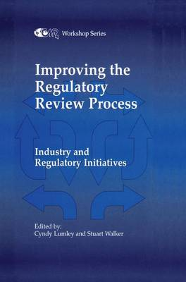 Improving the Regulatory Review Process Industry and Regulatory Initiatives by Cyndy E. Lumley