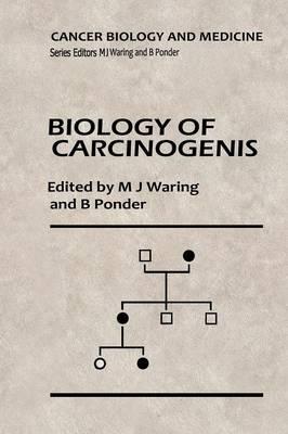 Biology of Carcinogenesis by Michael J. Waring