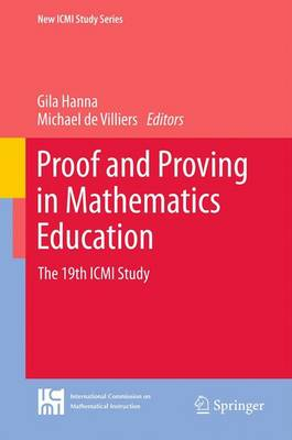 Proof and Proving in Mathematics Education The 19th ICMI Study by Gila Hanna