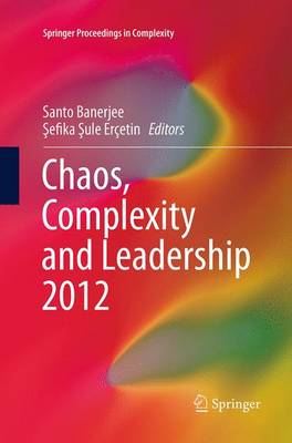 Chaos, Complexity and Leadership 2012 by Santo Banerjee