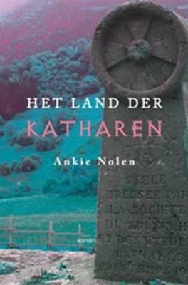 Het Land Der Katharen by Ankie Nolen