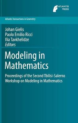 Modeling in Mathematics Proceedings of the Second Tbilisi-Salerno Workshop on Modeling in Mathematics by Johan Gielis