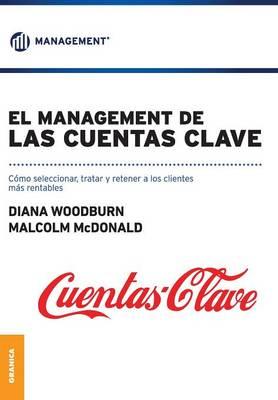 El Management de Las Cuentas Clave by Malcom MacDonald
