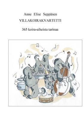 Villakoirakvartetti by Anne Elise Seppanen