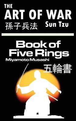 The Art of War by Sun Tzu & the Book of Five Rings by Miyamoto Musashi by Sun Tzu, Musashi