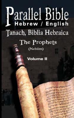 Parallel Tanakh Volume 2: The Prophets-PR-FL/OE by M Friedlander