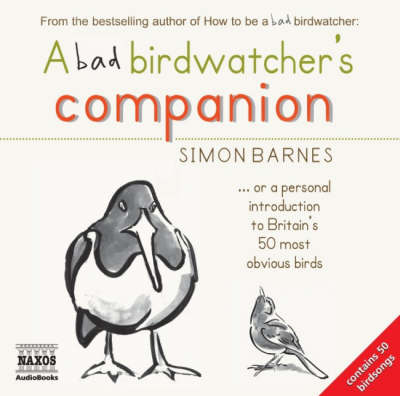 A Bad Birdwatcher's Companion by Simon Barnes