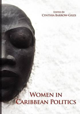Women in Caribbean Politics by Cynthia Barrow-Giles