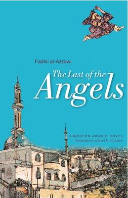The Last of the Angels A Modern Arabic Novel by Fadil al-Azzawi