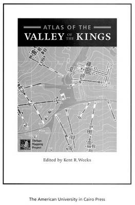 Atlas of the Valley of the Kings by Kent R. Weeks