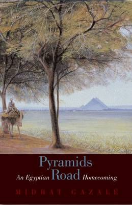 Pyramids Road An Egyptian Journey by Midhat Gazale