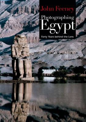 Photographing Egypt Forty Years Behind the Lens by John Feeney