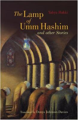 The Lamp of Umm Hashim and Other Stories by Yahya Hakki