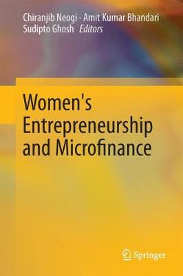 Women's Entrepreneurship and Microfinance by Chiranjib Neogi